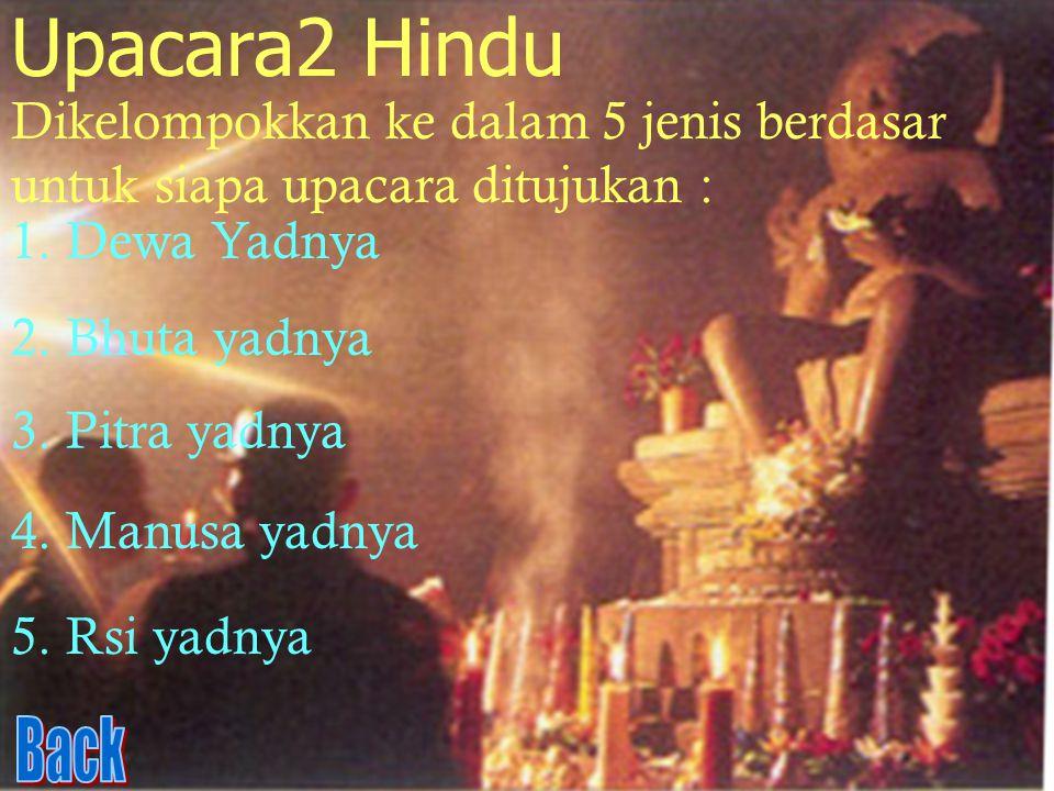 Konsep cara bertingkah laku yang benar sesuai dharma : Tat twan asi (kau adalah aku atau kita semua sama) Trikaya parsudha (3 perbuatan murni) - Kayik