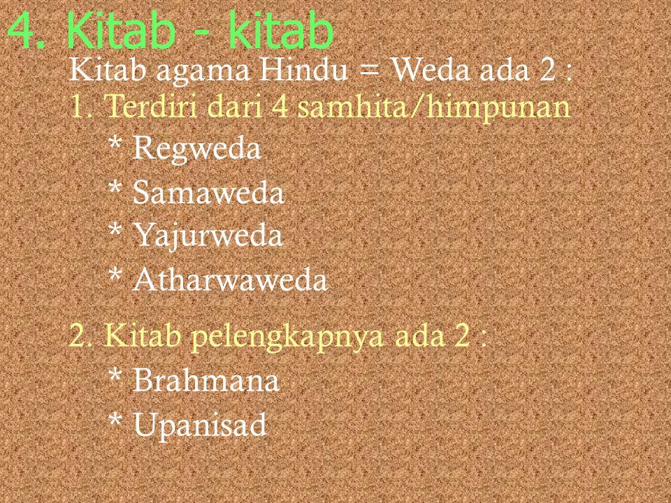 Upacara2 Hindu Dikelompokkan ke dalam 5 jenis berdasar untuk siapa upacara ditujukan : 1. Dewa Yadnya 2. Bhuta yadnya 3. Pitra yadnya 4. Manusa yadnya