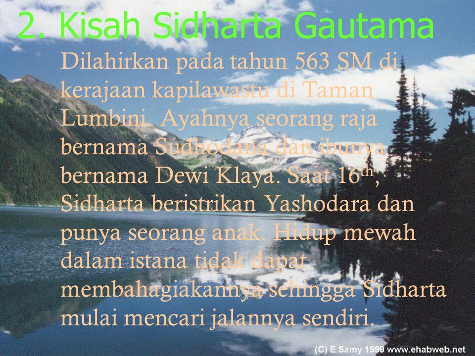 1. Lahirnya agama budha Lahir di lembah sungai gangga (kapilawastu) Di India, sekitar abad 5 Pelopornya adalah Sidharta Gautama