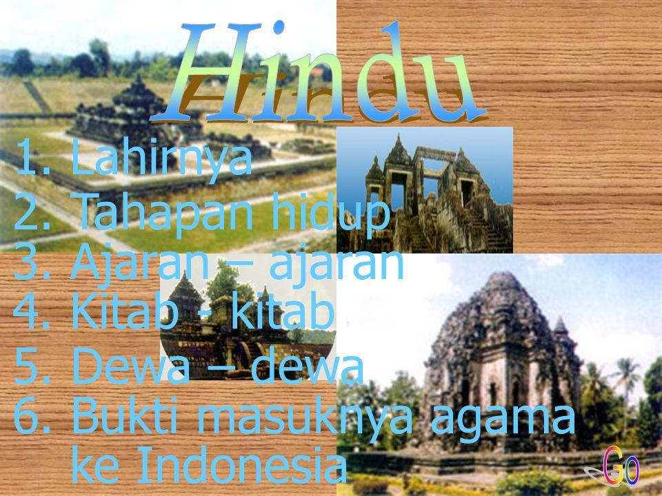 1.L Lahirnya 6. Bukti masuknya agama ke Indonesia 2.