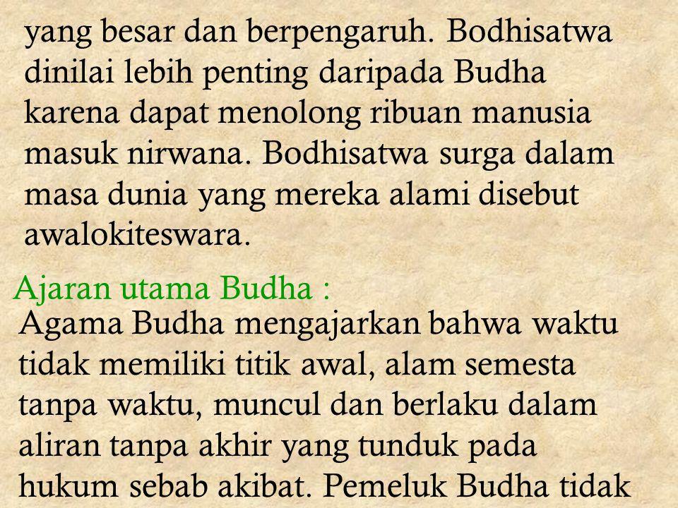 Dianut oleh bangsa Jepang, Cina, Korea dan Vietnam Orang yang dianggap dapat menolong orang lain agar kelak dapat masuk nirwana disebut bodhisatwa (la