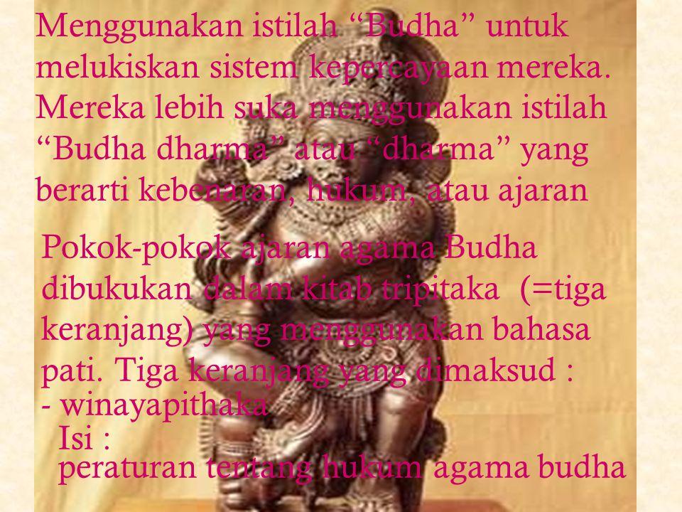 Ajaran utama Budha : Agama Budha mengajarkan bahwa waktu tidak memiliki titik awal, alam semesta tanpa waktu, muncul dan berlaku dalam aliran tanpa ak