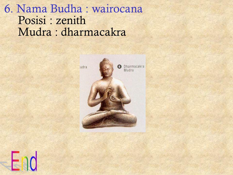 4. Nama Budha : amogasidhi Posisi : utara Mudra : abhaya 5. Letak : pada empat sisi deretan atas borobudur Murda : vitarka (sikap berkotbah)