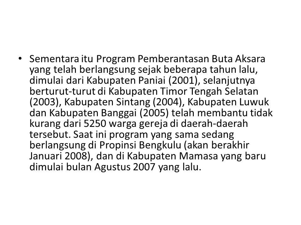 Sementara itu Program Pemberantasan Buta Aksara yang telah berlangsung sejak beberapa tahun lalu, dimulai dari Kabupaten Paniai (2001), selanjutnya be