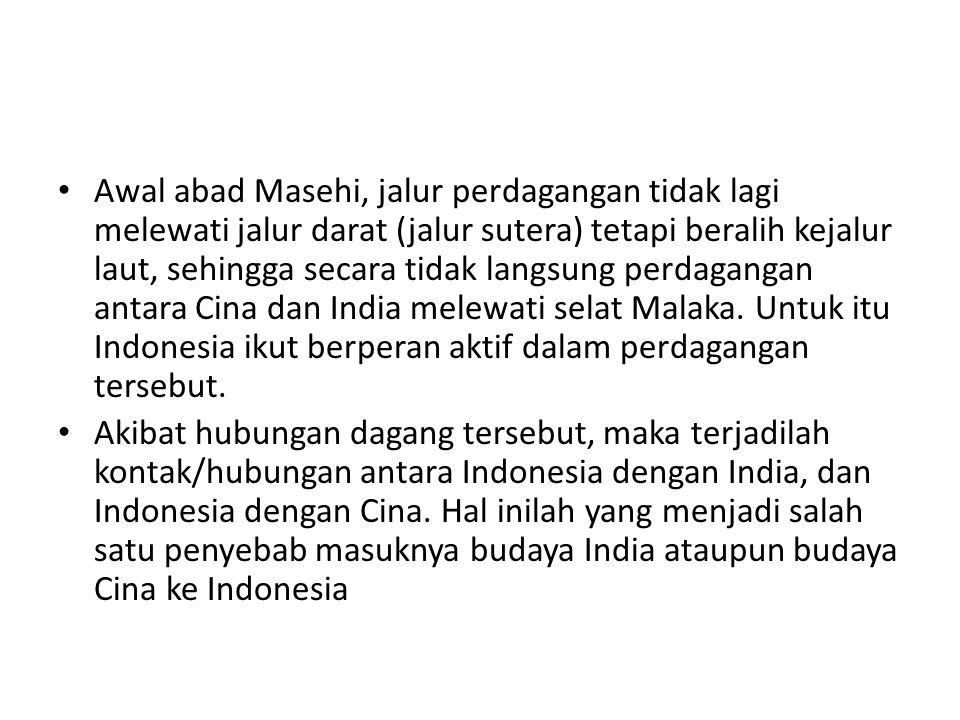 Masuknya Islam ke Indonesia Pada tahun 30 Hijri atau 651 Masehi, hanya berselang sekitar 20 tahun dari wafatnya Rasulullah SAW, Khalifah Utsman ibn Affan RA mengirim delegasi ke Cina untuk memperkenalkan Daulah Islam yang belum lama berdiri.