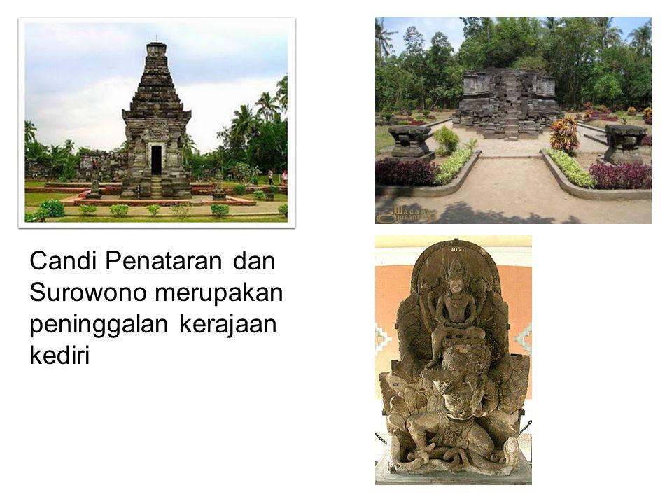 Candi Penataran dan Surowono merupakan peninggalan kerajaan kediri