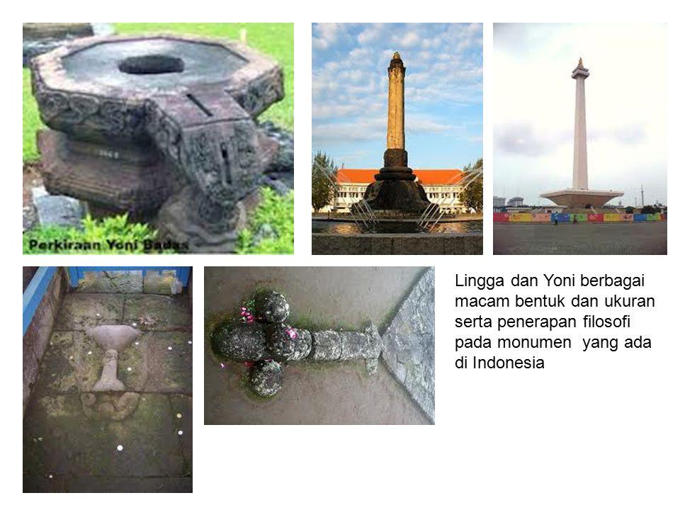 Lingga dan Yoni berbagai macam bentuk dan ukuran serta penerapan filosofi pada monumen yang ada di Indonesia