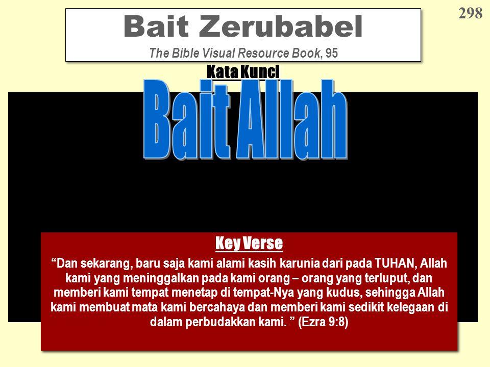 """Bait Zerubabel The Bible Visual Resource Book, 95 298 Kata Kunci Key Verse """"Dan sekarang, baru saja kami alami kasih karunia dari pada TUHAN, Allah ka"""