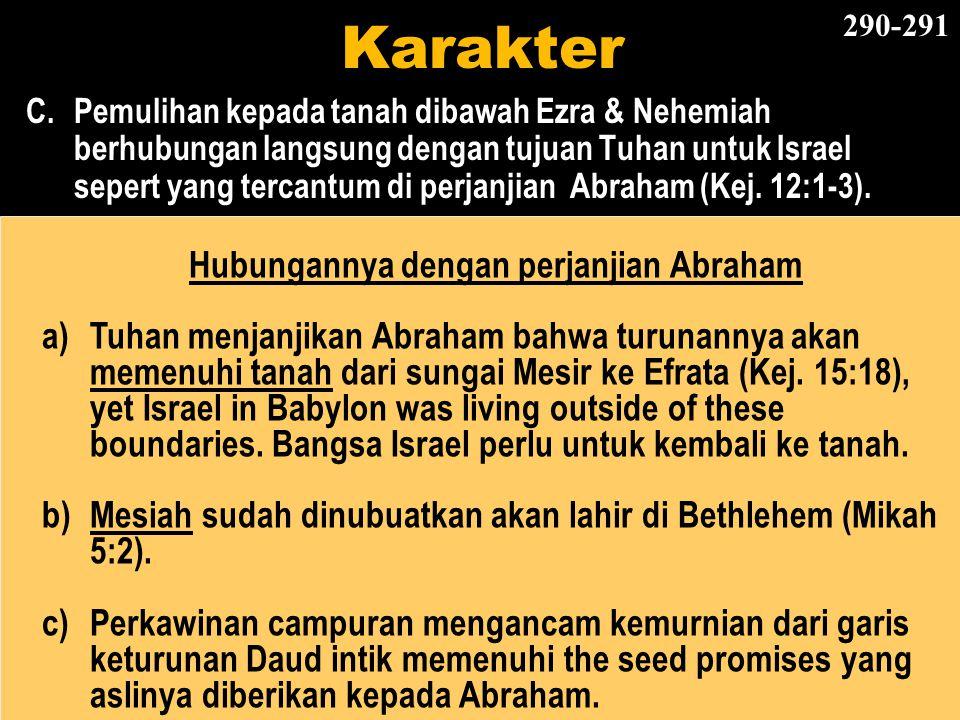 Hubungannya dengan perjanjian Abraham a)Tuhan menjanjikan Abraham bahwa turunannya akan memenuhi tanah dari sungai Mesir ke Efrata (Kej. 15:18), yet I