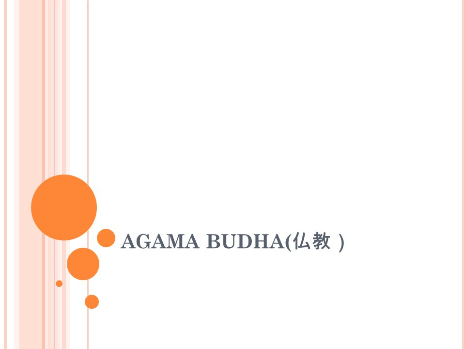 A GAMA B UDHA Budha 仏教 Ajaran Roh