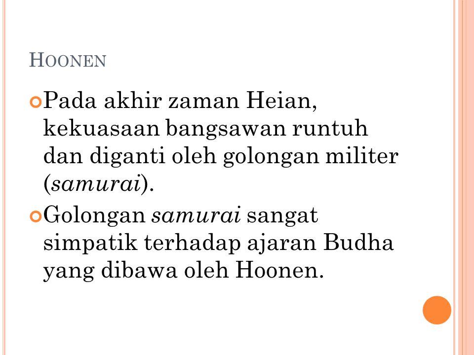 H OONEN Pada akhir zaman Heian, kekuasaan bangsawan runtuh dan diganti oleh golongan militer ( samurai ).
