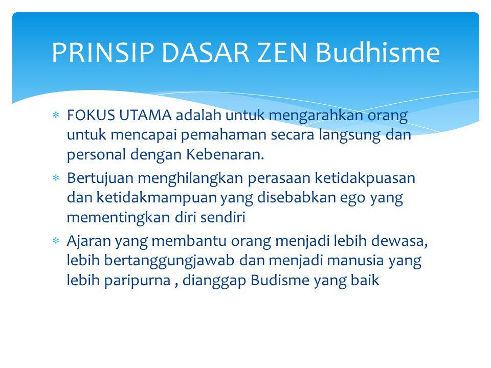  FOKUS UTAMA adalah untuk mengarahkan orang untuk mencapai pemahaman secara langsung dan personal dengan Kebenaran.  Bertujuan menghilangkan perasaa