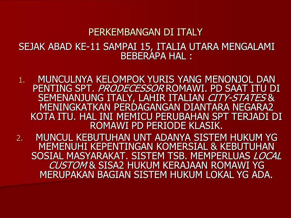 PERKEMBANGAN DI ITALY SEJAK ABAD KE-11 SAMPAI 15, ITALIA UTARA MENGALAMI BEBERAPA HAL : 1.