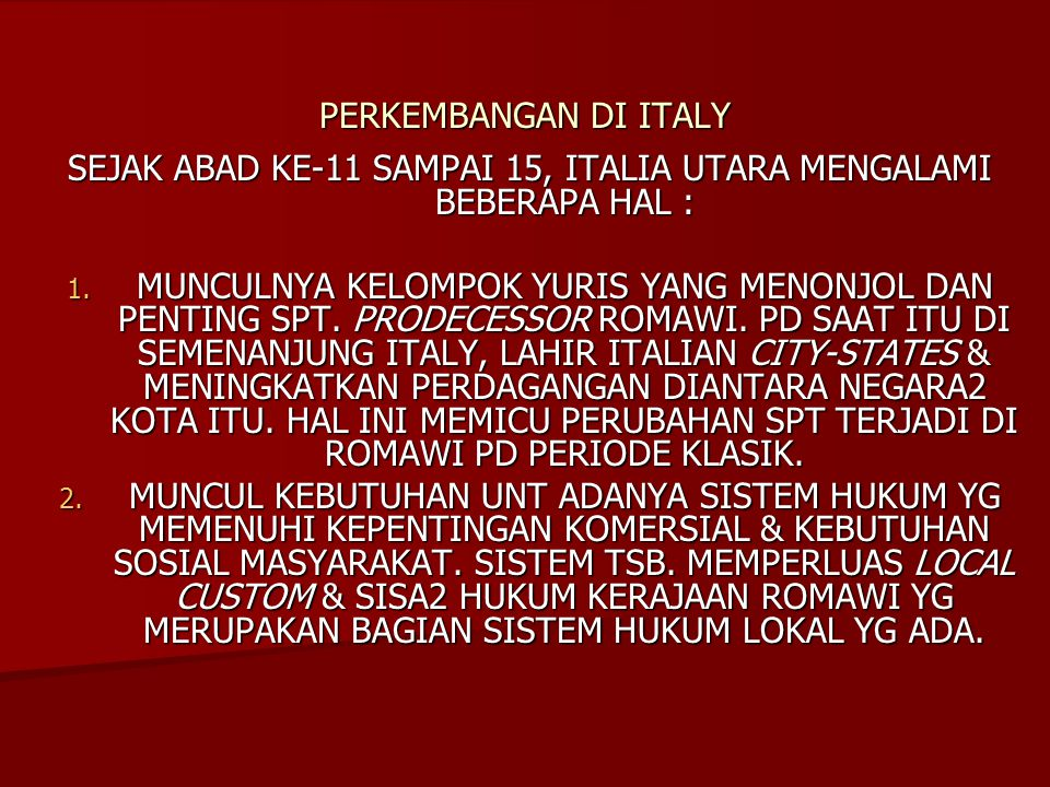 HUKUM ITALY DUA PERKEMBANGAN YG.MUNCUL DLM. PERIODE MEDIEVAL YG.