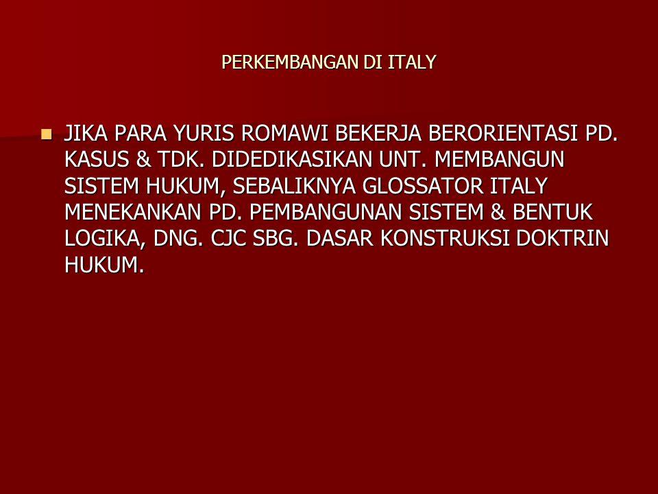 PERKEMBANGAN DI ITALY TEKNIK DASARNYA ADALAH GLOSS , SUATU INTERPRETASI ATAU PENAMBAHAN TEKS CJC, PERTAMA DIBUAT DI ANTARA GARIS-GARIS, KEMUDIAN DI DALAM MARGIN-MARGIN.