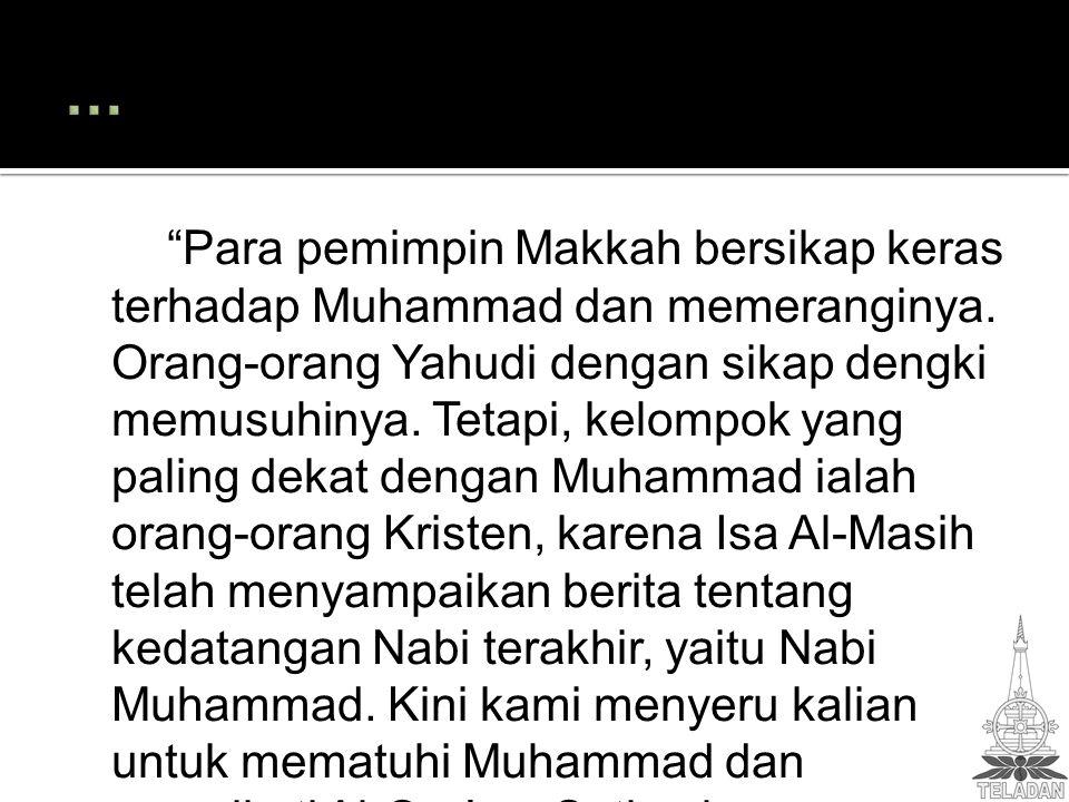 Para pemimpin Makkah bersikap keras terhadap Muhammad dan memeranginya.