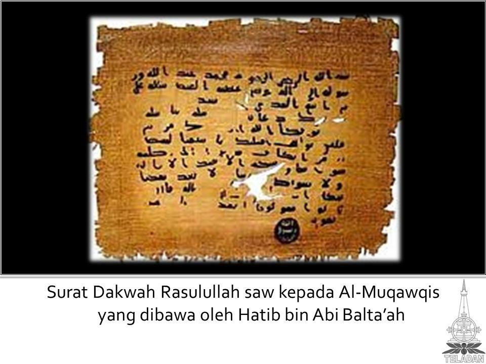Surat Dakwah Rasulullah saw kepada Al-Muqawqis yang dibawa oleh Hatib bin Abi Balta'ah