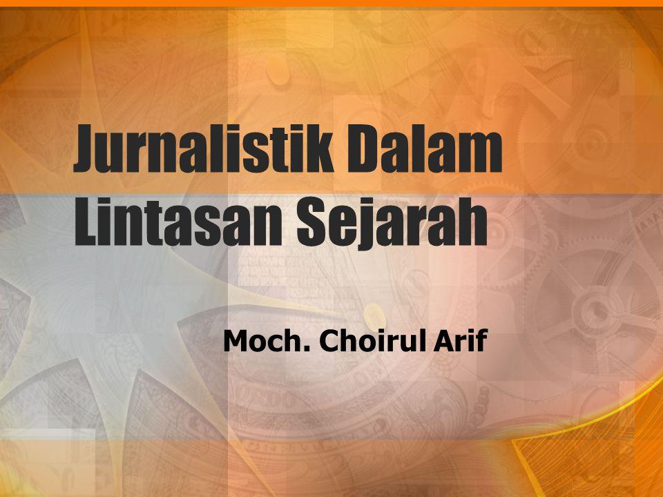 Moch. Choirul Arif Jurnalistik Dalam Lintasan Sejarah