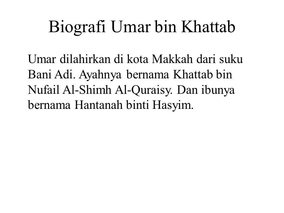 Masa Kekhalifahan Setelah Abu Bakar wafat pada tahun 634 masehi, Umar ditunjuk untuk menggantikan Abu Bakar sebagai Khalifah ke-2.