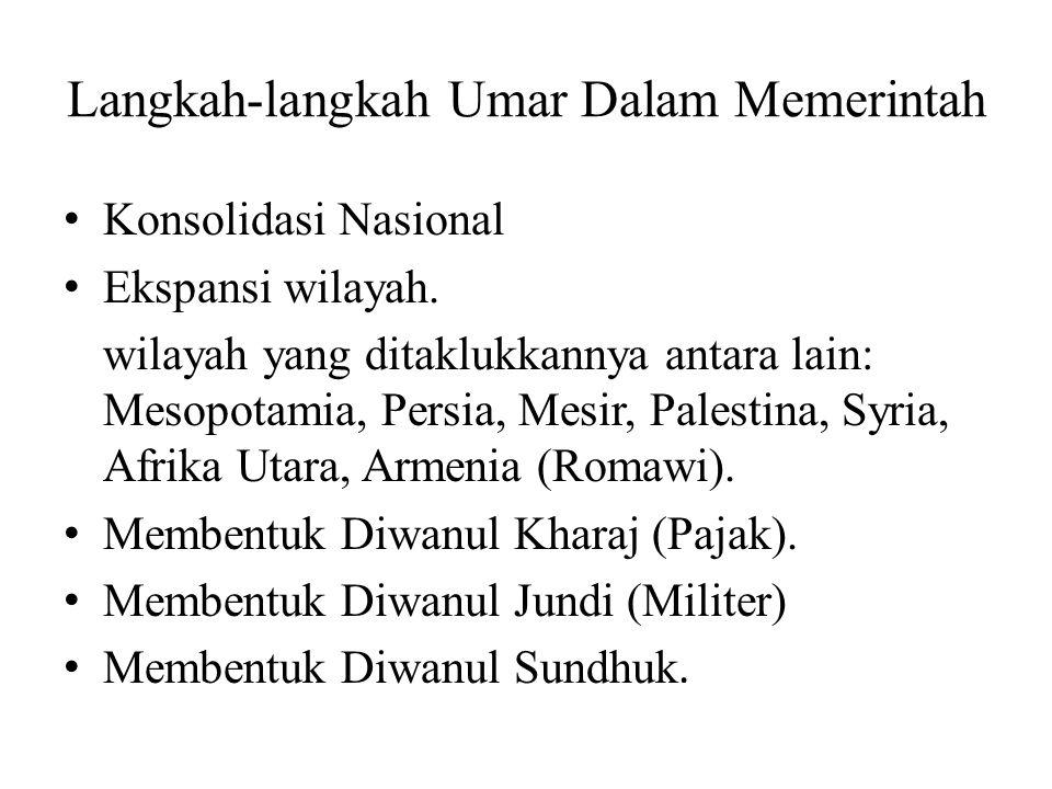 Langkah-langkah Umar Dalam Memerintah Konsolidasi Nasional Ekspansi wilayah.