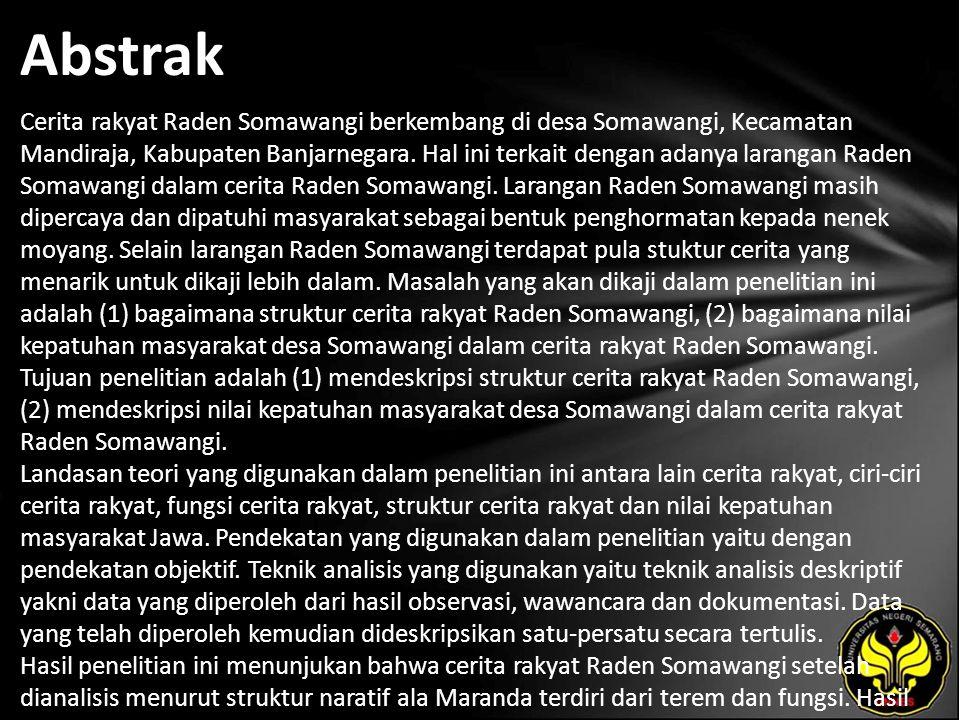Abstrak Cerita rakyat Raden Somawangi berkembang di desa Somawangi, Kecamatan Mandiraja, Kabupaten Banjarnegara.