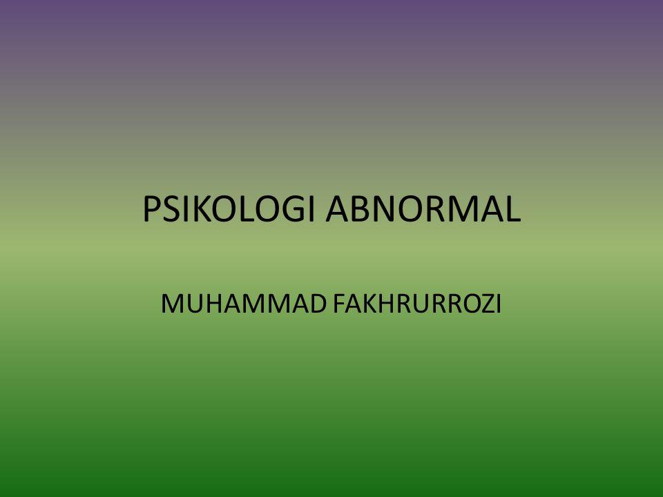 PSIKOLOGI ABNORMAL MUHAMMAD FAKHRURROZI