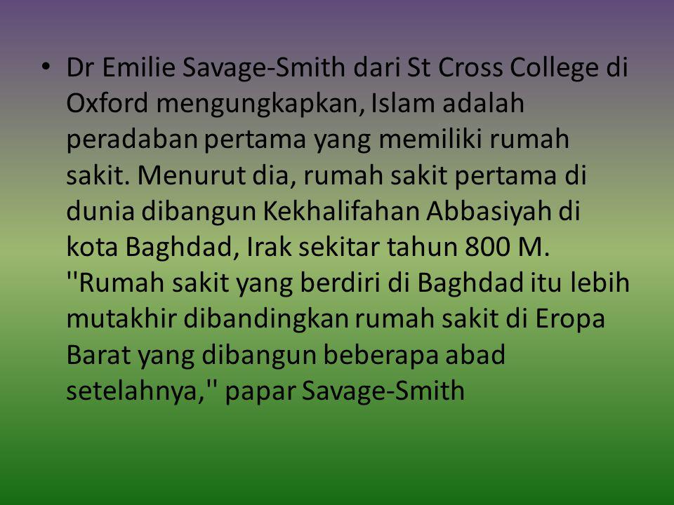 Savage-Smith mengungkapkan, rumah sakit (RS) Islam terbesar di zaman keemasan dibangun di Mesir dan Suriah pada abad ke-12 dan 13 M.