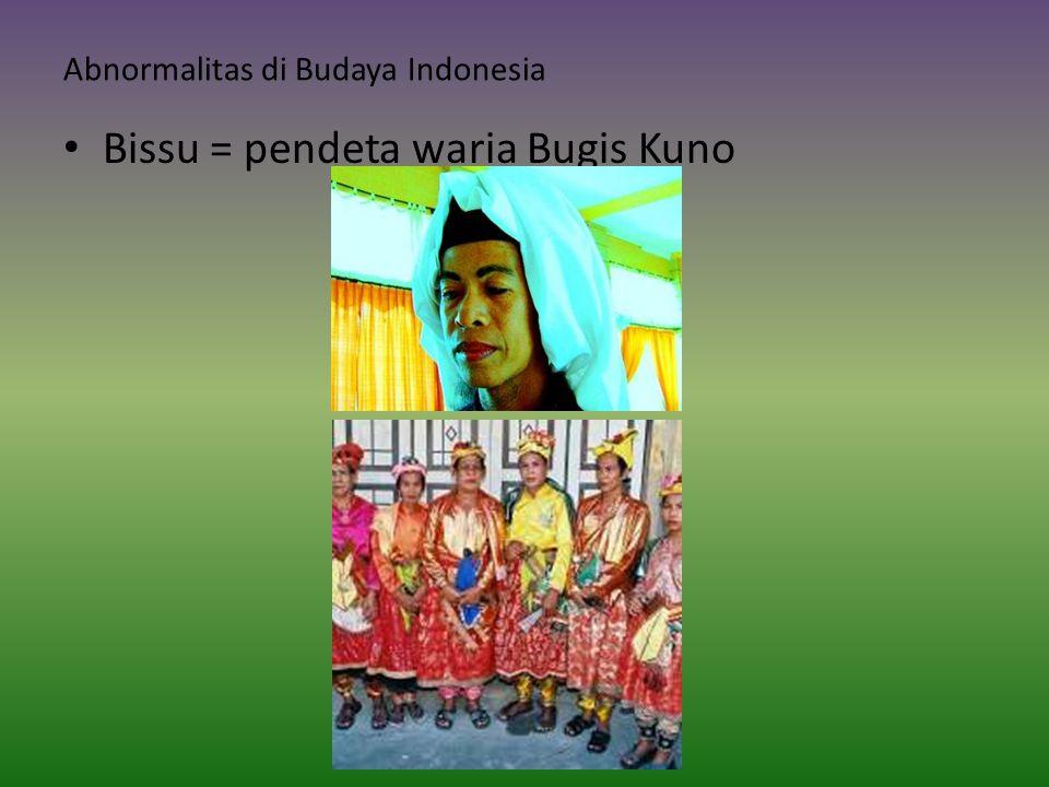 Abnormalitas di Budaya Indonesia Bissu = pendeta waria Bugis Kuno