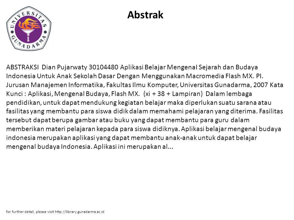 Abstrak ABSTRAKSI Dian Pujarwaty 30104480 Aplikasi Belajar MengenaI Sejarah dan Budaya Indonesia Untuk Anak Sekolah Dasar Dengan Menggunakan Macromedi