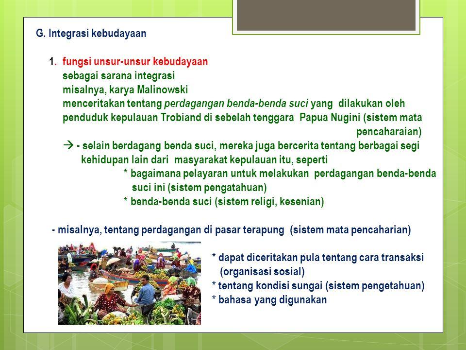 G.Integrasi kebudayaan 1.