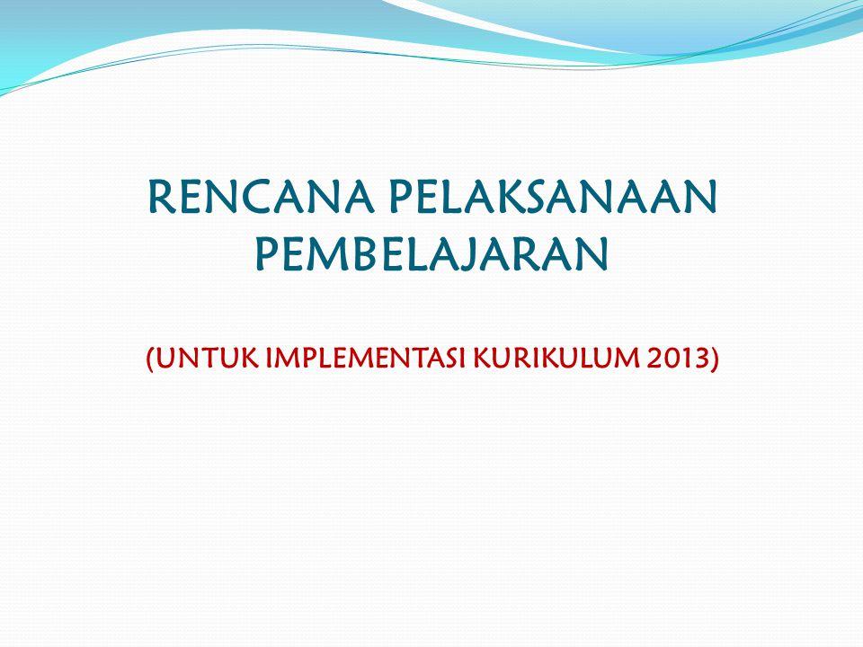 RENCANA PELAKSANAAN PEMBELAJARAN (UNTUK IMPLEMENTASI KURIKULUM 2013)