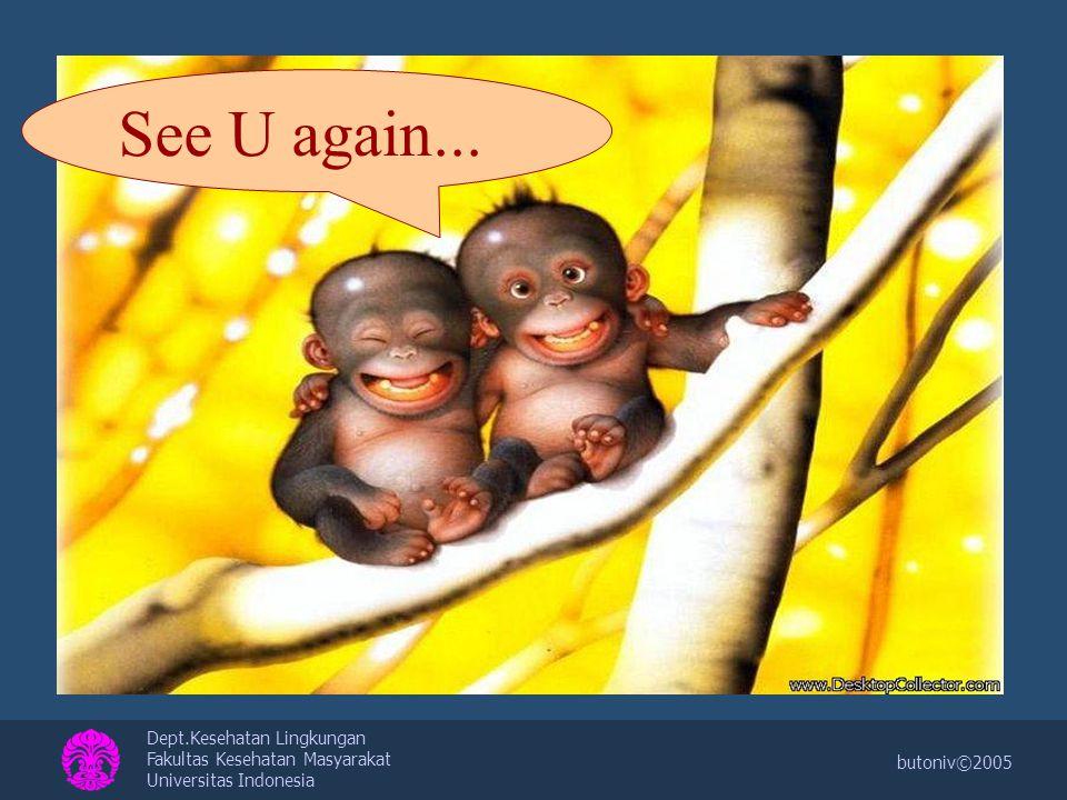 Dept.Kesehatan Lingkungan Fakultas Kesehatan Masyarakat Universitas Indonesia butoniv©2005 See U again...