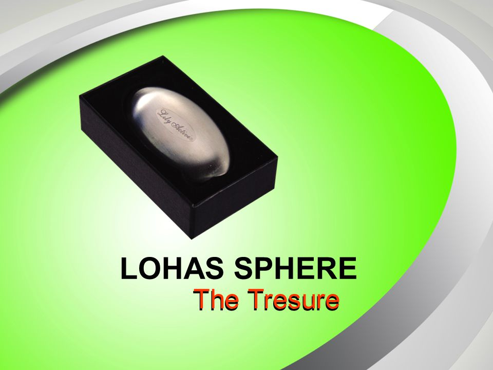 LOHAS SPHERE The Tresure