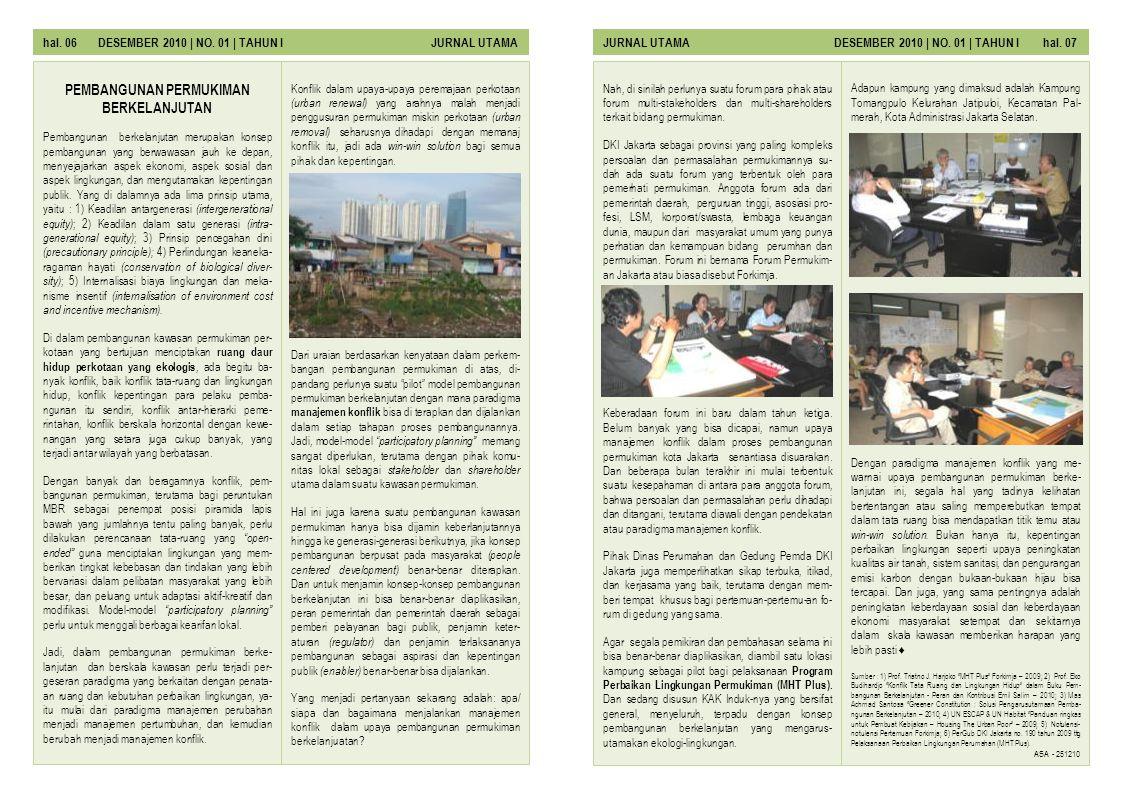 hal. 06 DESEMBER 2010 | NO. 01 | TAHUN I JURNAL UTAMAJURNAL UTAMA DESEMBER 2010 | NO. 01 | TAHUN I hal. 07 Nah, di sinilah perlunya suatu forum para p