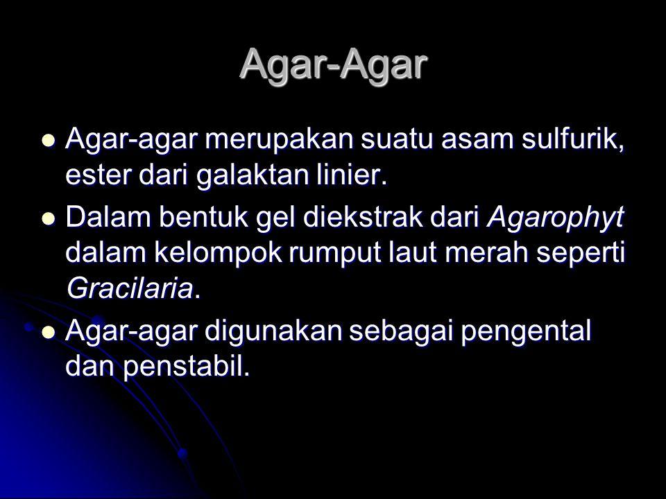 Agar-Agar Agar-agar merupakan suatu asam sulfurik, ester dari galaktan linier. Agar-agar merupakan suatu asam sulfurik, ester dari galaktan linier. Da