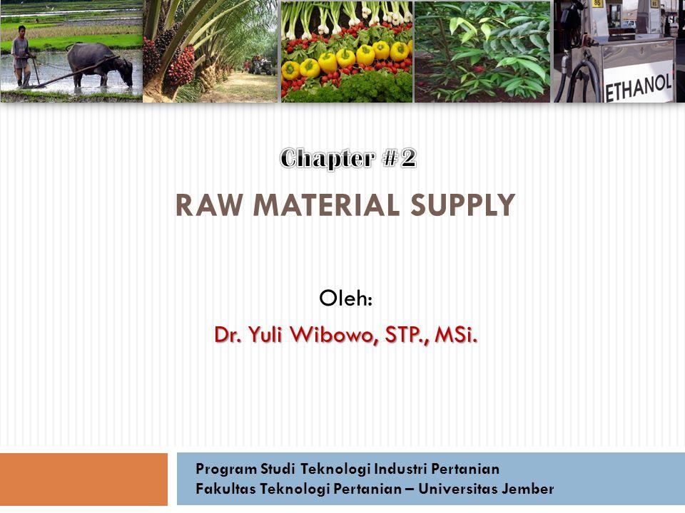 Tugas Kelompok #2  Buatlah perencanaan pengadaan bahan baku sesuai dengan jenis agroindustri yang telah anda pilih pada Tugas Kelompok #1.