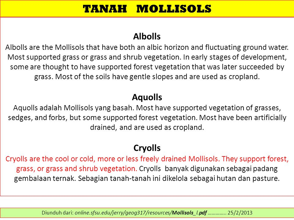 TANAH MOLLISOLS Albolls Albolls are the Mollisols that have both an albic horizon and fluctuating ground water. Most supported grass or grass and shru