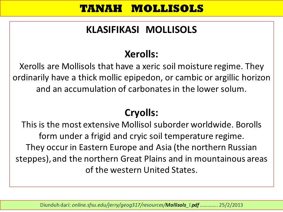 TANAH MOLLISOLS KLASIFIKASI MOLLISOLS Xerolls: Xerolls are Mollisols that have a xeric soil moisture regime.