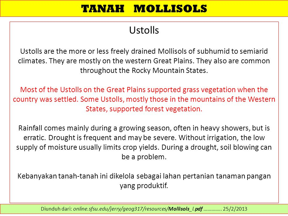 TANAH MOLLISOLS Ustolls Ustolls are the more or less freely drained Mollisols of subhumid to semiarid climates. They are mostly on the western Great P