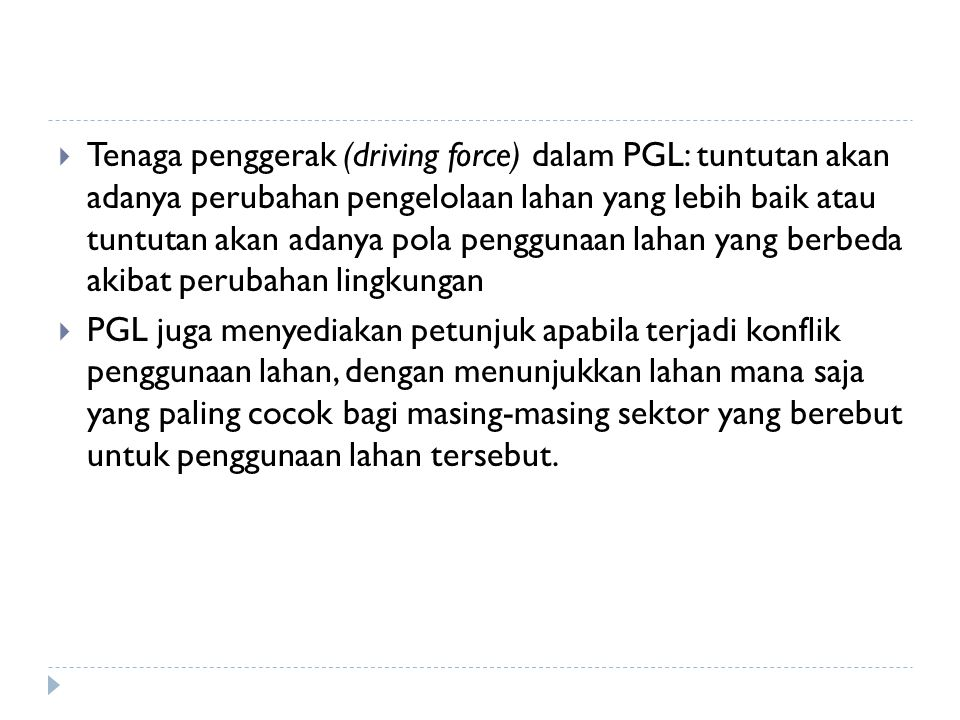  Tenaga penggerak (driving force) dalam PGL: tuntutan akan adanya perubahan pengelolaan lahan yang lebih baik atau tuntutan akan adanya pola pengguna