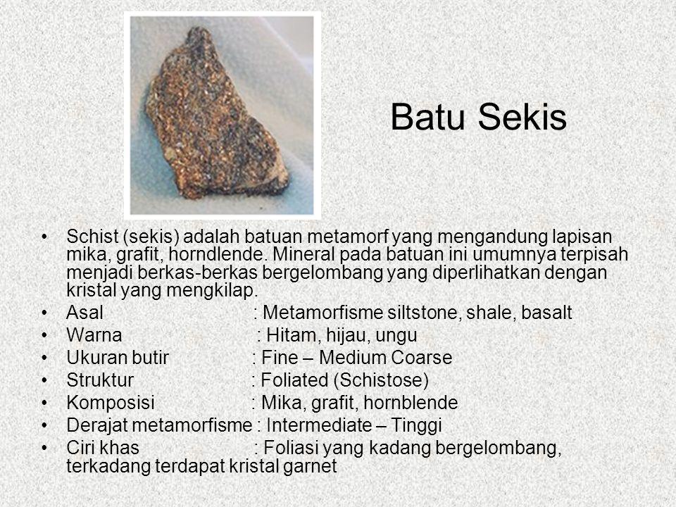 Batu Sekis Schist (sekis) adalah batuan metamorf yang mengandung lapisan mika, grafit, horndlende.