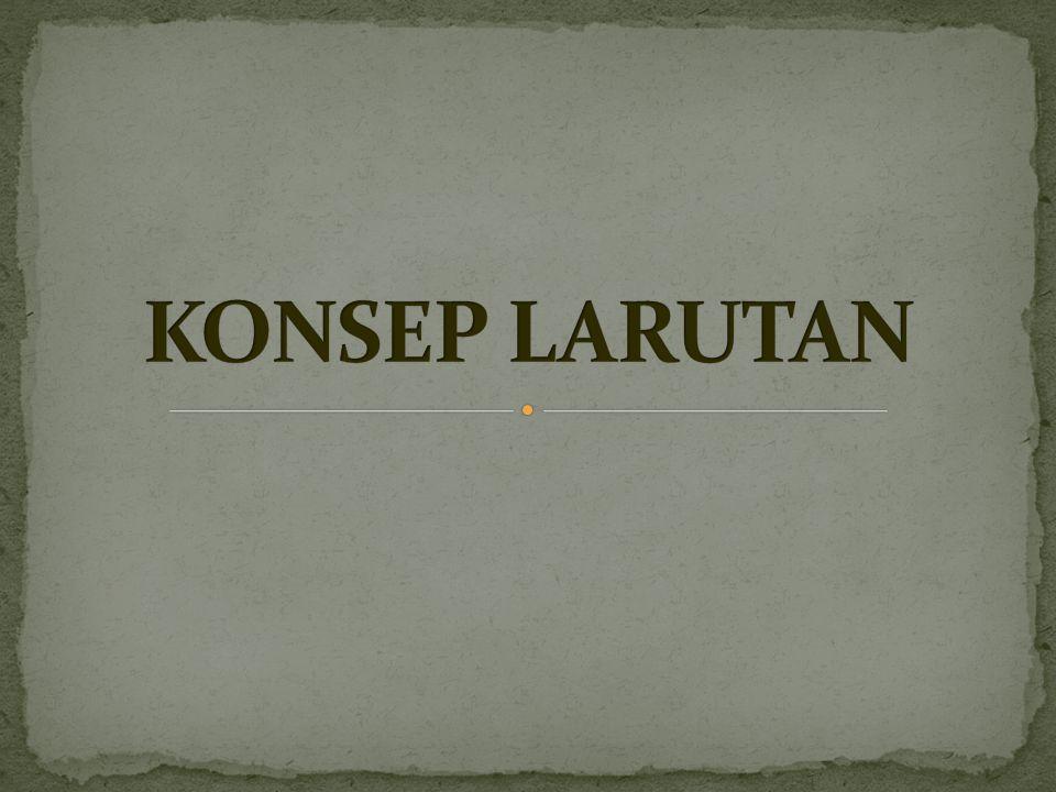 1.KOMPOSISI LARUTAN 2. SIFAT-SIFAT ZAT TERLARUT 3.