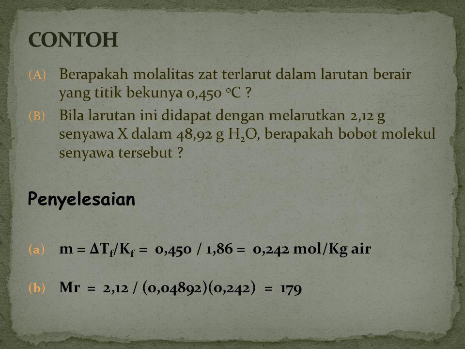 Van't Hoff π = M R T π = tekanan osmosis M = konsentrasi R = tetapan gas; 0,08206 L atm mol -1 K -1 T = suhu mutlak ; ( o C + 273)