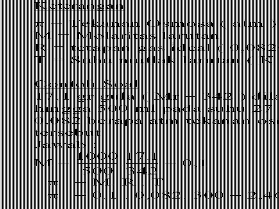 4.TEKANAN OSMOSA (  ) LARUTAN ENCER LARUTAN PEKAT ARAH PELARUT MEMBRAN SEMIPERMEABEL Menurut Van't Hoff besarnya tekanan Osmosa dapat dihitung dengan