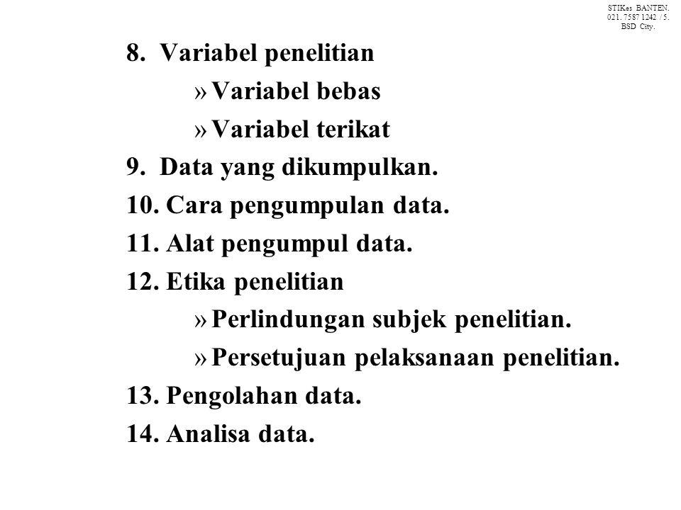 8.Variabel penelitian »Variabel bebas »Variabel terikat 9.