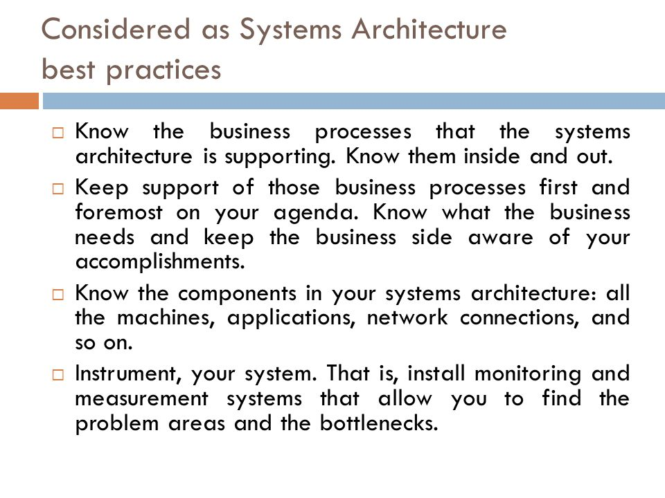 Considered as Systems Architecture best practices  Attack the cheap and easy problems first.