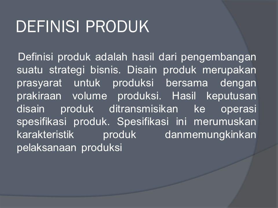 DEFINISI PRODUK Definisi produk adalah hasil dari pengembangan suatu strategi bisnis.