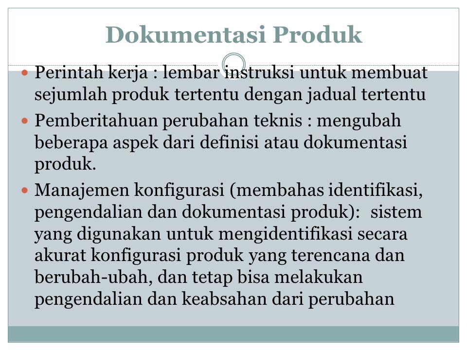 Dokumentasi Produk Selain produk harus diseleksi dan didesain, produk tersebut juga harus disertai dengan dokumentasi. Gambar perakitan : visualisasi