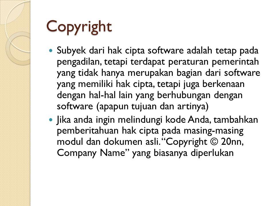 Copyright Subyek dari hak cipta software adalah tetap pada pengadilan, tetapi terdapat peraturan pemerintah yang tidak hanya merupakan bagian dari sof
