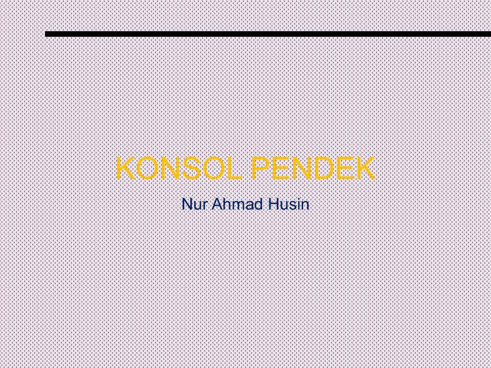 KONSOL PENDEK Nur Ahmad Husin